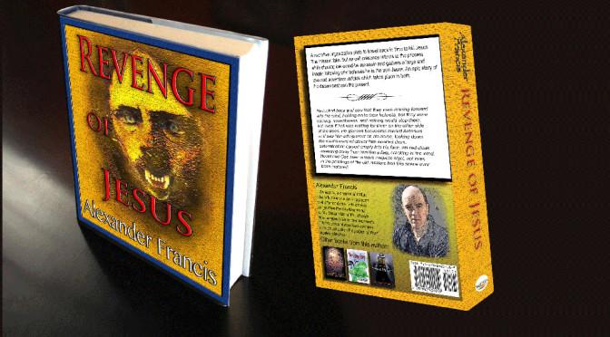 Revenge of Jesus | Novels by Alexander Francis